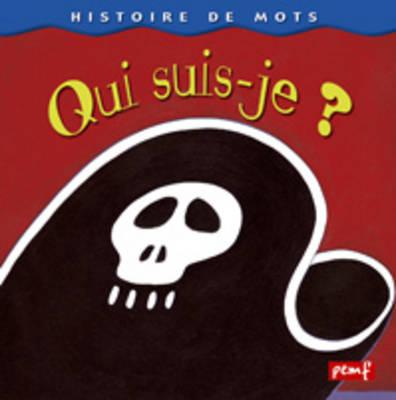 Histoires De Mots: Qui Suis-Je ? (Paperback)