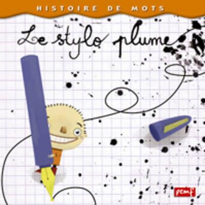 Histoires De Mots: Le Stylo Plume (Paperback)