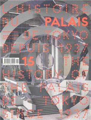 The History of the Palais De Tokyo Since 1937 (Paperback)