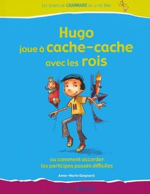 Hugo Joue a Cache Cache Avec Les Rois - Hugo: Les Secrets de Grammaire de la Fee Nina (Paperback)