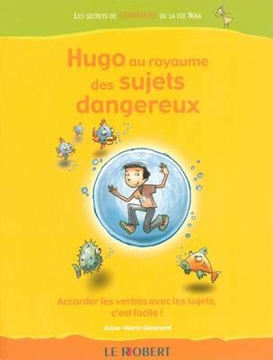 Hugo Au Royaume Des Sujets Dangereux - Hugo: Les Secrets de Grammaire de la Fee Nina (Paperback)