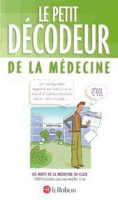 Le Petit Decodeur De La Medecine - Petit Decodeur (Paperback)