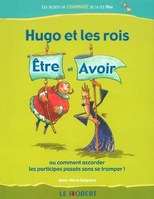 Hugo Et Les Rois Etre Et Avoir - Hugo: Les Secrets de Grammaire de la Fee Nina (Paperback)