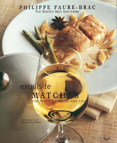 Exquisite Matches the Pairing of Wine and Food (Hardback)