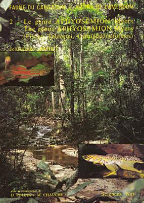 Faune Du Cameroun - Le Genre Aphyosemion Myers: v.2: Fauna of Cameroon - The Genus Aphyosemion Myers (pisces, Teleostei, Cyprinodontiformes) (Hardback)