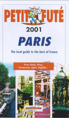 Paris: The Local Guide to the Best of France - Petit Fute (Paperback)