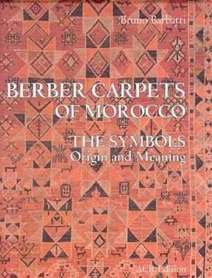 Berber Carpets of Morocco: The Symbols, Origin and Meaning (Hardback)