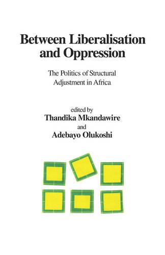 Between Liberalisation and Oppression: The Politics of Structural Adjustment in Africa (Paperback)