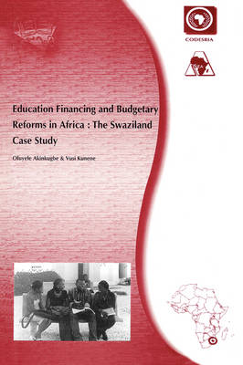 Education Financing and Budgetary Reforms in Africa: The Swaziland Case Study (Paperback)