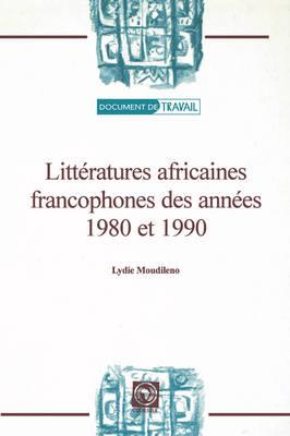 Litteratures Africaines Francophones des Annees 1980 et 1990 (Paperback)
