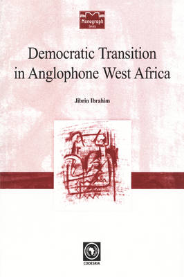 Democratic Transition in Anglophone West Africa (Paperback)
