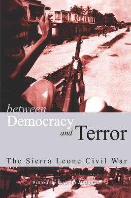 Between Democracy and Terror: The Sierra Leone Civil War (Paperback)