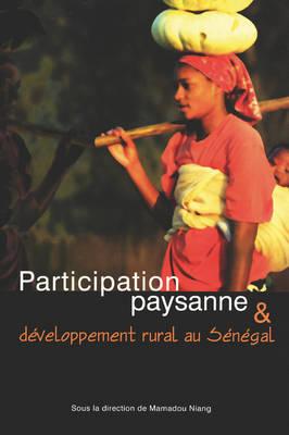 Participation Paysenne and Developpement Rural Au Senegal (Paperback)
