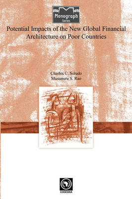 Potential Impacts of the New Global Financial Architecture on Poor Countries (Paperback)