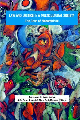 Law and Justice in a Multicultural Society: The Case of Mozambique (Paperback)