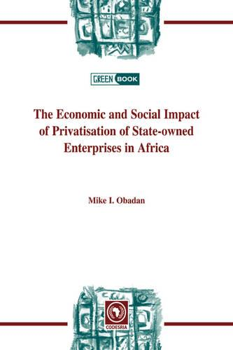 The Economic and Social Impact of Privatisation of State-owned Enterprises in Africa (Paperback)