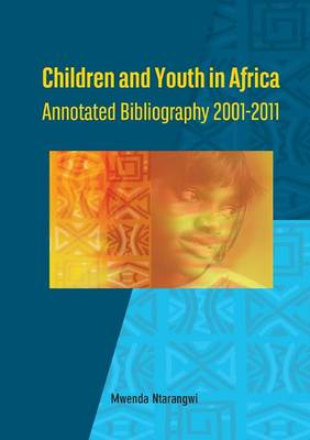 Children and Youth in Africa. Annotated Bibliography 2001-2011 (Paperback)