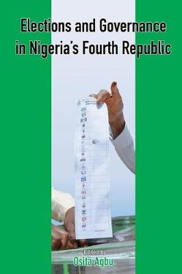 Elections and Governance in Nigeria's Fourth Republic (Paperback)