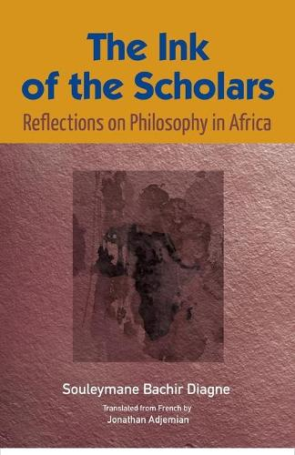 The Ink of the Scholars: Reflections on Philosophy in Africa (Paperback)