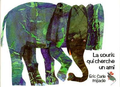 Eric Carle - French: La souris qui cherche un ami (Hardback)