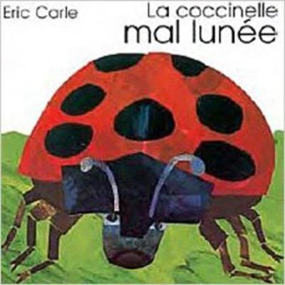 Eric Carle - French: LA Coccinelle Mal Lunee (Hardback)