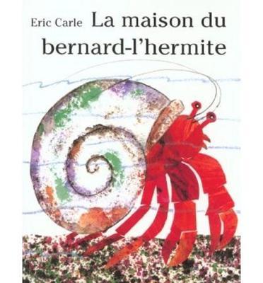 Eric Carle - French: LA Maison Du Bernard L'Hermite (Paperback)