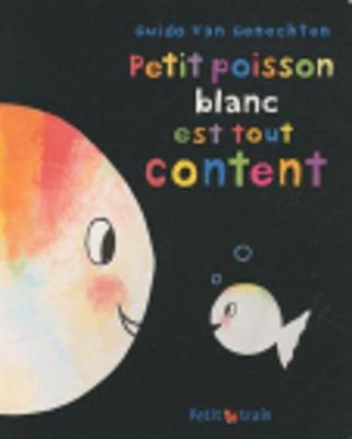 Petit poisson blanc est tout content (Paperback)