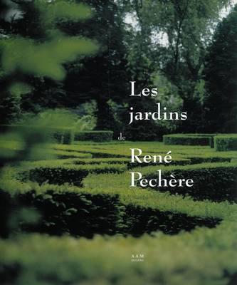 Les Jardins De Rene Pechere: 01/10/2002 (Hardback)