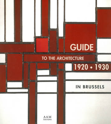 Guide to the Architecture in Brussels, 1920 - 1930 (Paperback)