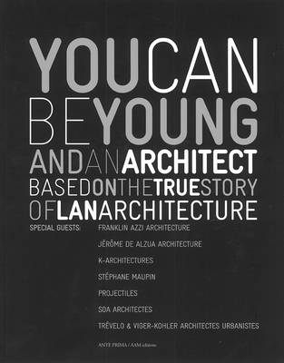 You Can be Young and an Architect: Based on the True Story of LAN Architecture (Paperback)