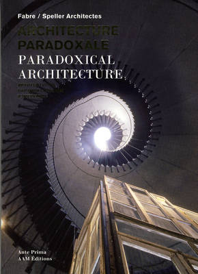 Paradoxical Architecture: Fabre / Speller Architects (Paperback)