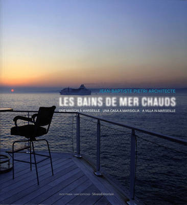 Hot House Sea Bathing: A Villa in Marseille: Jean Baptiste Pietri Architect (Paperback)