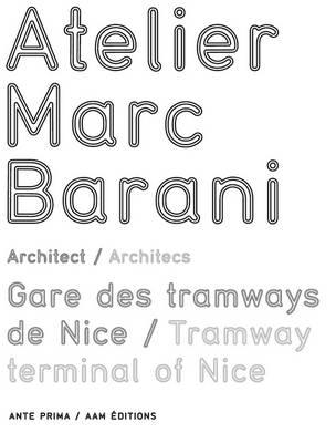 Tramways of Nice: Atelier Marc Barani Architects (Paperback)