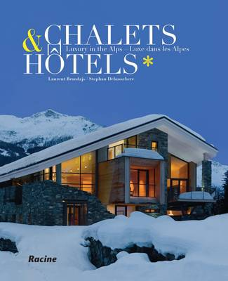 Chalets & Hotels: Luxury in the Alps (Hardback)