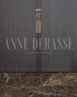 Anne Derasse: Interior Architecture (Hardback)