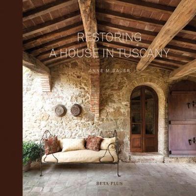Restoring a House in Tuscany (Hardback)