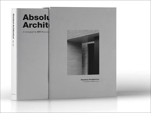 Absolute Architecture by ABS Bouwteam (Hardback)