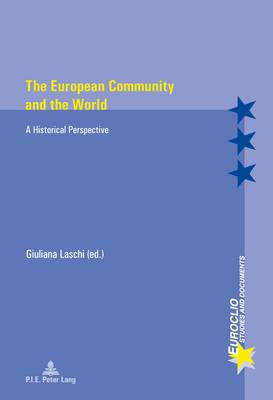 The European Community and the World: A Historical Perspective - Euroclio 81 (Paperback)