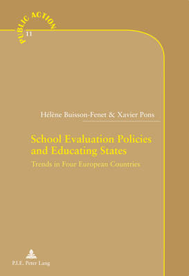 School Evaluation Policies and Educating States: Trends in Four European Countries - Action Publique/Public Action? 11 (Paperback)