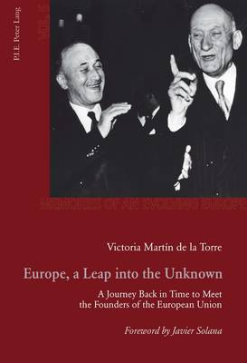 Europe, a Leap into the Unknown: A Journey Back in Time to Meet the Founders of the European Union - Memoires de l'Europe en Devenir 5 (Paperback)