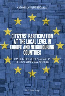 Citizens' participation at the local level in Europe and Neighbouring Countries: Contribution of the Association of Local Democracy Agencies (Paperback)