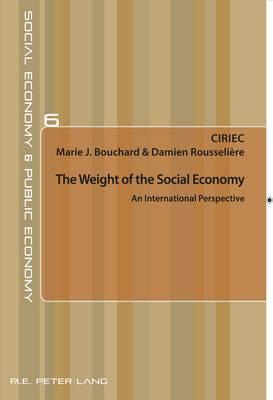 The Weight of the Social Economy: An International Perspective - Economie sociale et Economie publique / Social Economy and Public Economy 6 (Paperback)