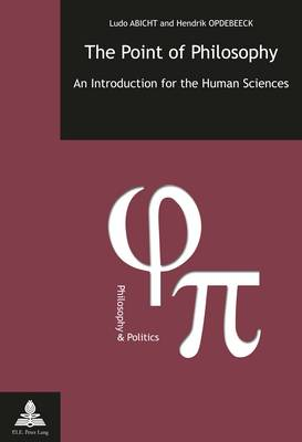 The Point of Philosophy: An Introduction for the Human Sciences - Philosophie et Politique / Philosophy and Politics 28 (Paperback)