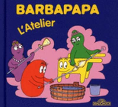 La Petite Bibliotheque De Barbapapa: L'atelier (Hardback)