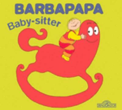 La petite bibliotheque de Barbapapa: Baby-sitter (Hardback)