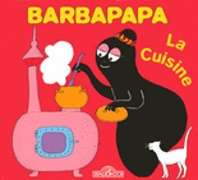 La petite bibliotheque de Barbapapa: La cuisine (Hardback)