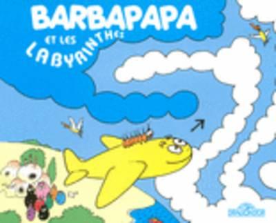 Decouvre Avec Barbapapa: Barbapapa Et Les Labyrinthes (Hardback)