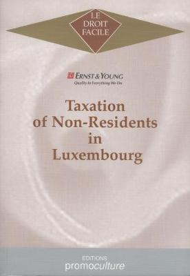 Taxation of Non-Residents in Luxembourg - Le Droit Facile (Paperback)
