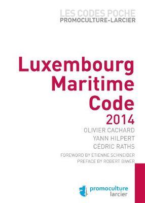 Code poche Promoculture-Larcier - Luxembourg - Maritime Code - 2014 - Les Codes poche Promoculture - Larcier (Paperback)