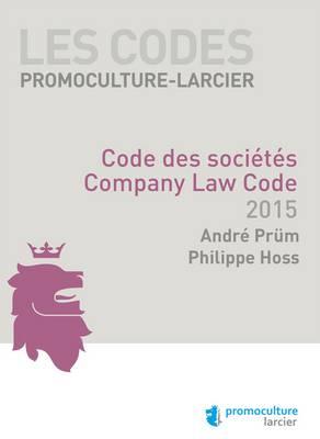 Les Codes Promoculture-Larcier 2015: Code des Societes - Company Law Code - Les Codes en Droit Luxembourgeois (Paperback)